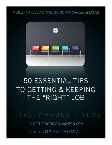 "50 Essential Tips To Getting & Keeping The ""Right"" Job"